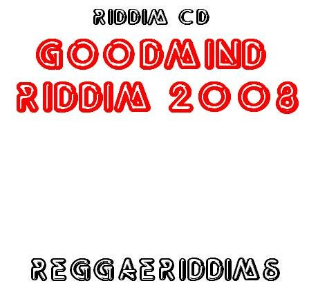 Goodmind riddim