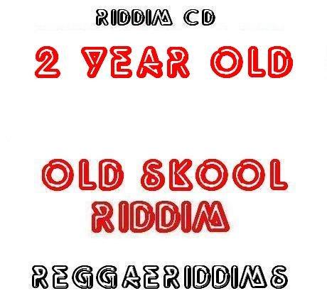2Year old riddim