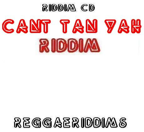 Cant tan yah riddim