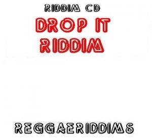 Drop it riddim