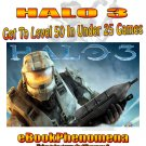 Halo 3 eBook - Get Level 50 In Under 25 Games!