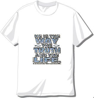 He is the Way The Truth and The Life T-shirt available in 3 colors