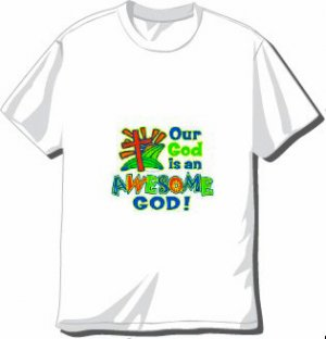 Our God Is An Awesome God T-shirt Available in 3 colors