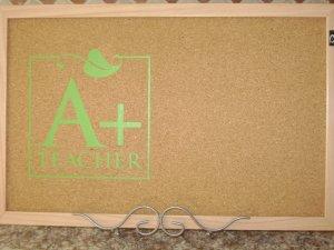"""""""A+ Teacher"""" Corkboard"""