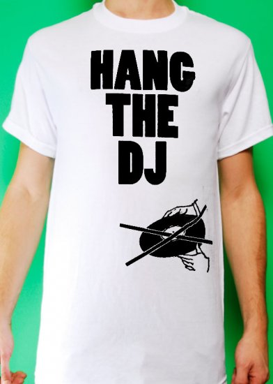 Hang the DJ Mens White T-shirt