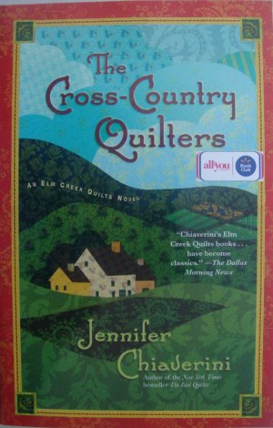 Elm Creek Quilts Novel The Cross Country Quilters Book by Jennifer Chiaverini