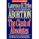 Abortion: The Clash of Absolutes