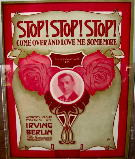 Stop! Stop! Stop! Come Over and Love Me Some More 1910
