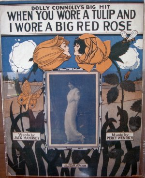 When You Were a Tulip and I Wore a Big Red Rose 1914