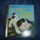 The Poky Little Puppy A Little Golden Book By Janette Sebring Lowrey Illustrated By Gustaf Tenggren