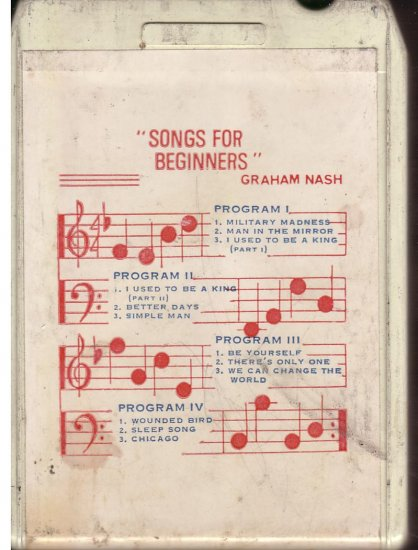 8 - Track -- GRAHAM NASH -- Songs for Beginners
