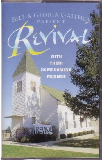 Revival Bill & Gloria Gaither with their Homecoming Friends *