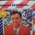 AMERICA REMEMBERS . . . JOHNNY HORTON