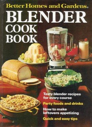 Better Homes and Gardens Blender Cook Book *