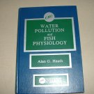 Water Pollution and Fish Physiology (0849346495)