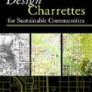 Design Charrettes for Sustainable Communities (1597260525)