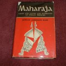 Maharaja: Lives, Loves &  Intrigues of Indian Princes