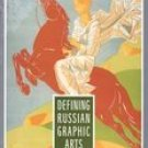 Defining Russian Graphic Arts: From Diaghilev to Stalin (0813526043)