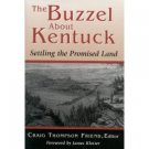 The Buzzel About Kentuck: Settling the Promised Land (0813120853)