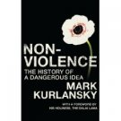 Nonviolence: The History of a Dangerous Idea ( 0224077910)
