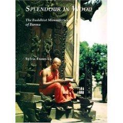 Splendour In Wood: Buddhist Monasteries Of Burma
