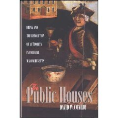 In Public Houses: Drink & the Revolution of Authority in Colonial Massachusetts