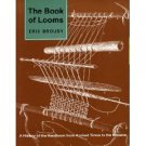 The Book of Looms: A History of Handlooms from Ancient Times to the Present
