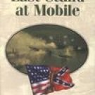 Last Stand at Mobile (Civil War Campaigns and Commanders Series)