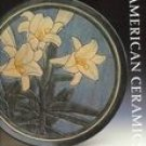 The History of American Ceramics: From Pipkins and Bean Pots, 1607 to the Present