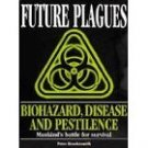 FUTURE PLAGUES - Biohazard, Disease & Pestilence, Mankind's Battle for Survival