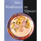 MARY WONDRAUSCH ON SLIPWARE