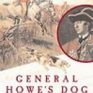 General Howe's Dog: George Washington, the Battle for Germantown & the Dog Who Crossed Enemy Lines