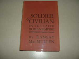 Soldier and Civilian in the Later Roman Empire