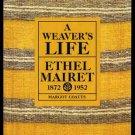 A WEAVER'S LIFE - ETHEL MAIRET 1872-1952