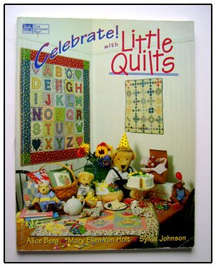 That Patchwork Place LITTLE QUILTS 15 Designs Quilting