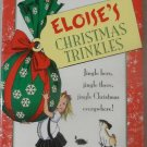 Eloise's Christmas Trinkles by Kay Thompson, Hillary Knight Illustrator