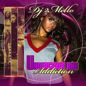 DjLilRecordsPresents:Undercover RnB Addiction(DJ2MELLO)