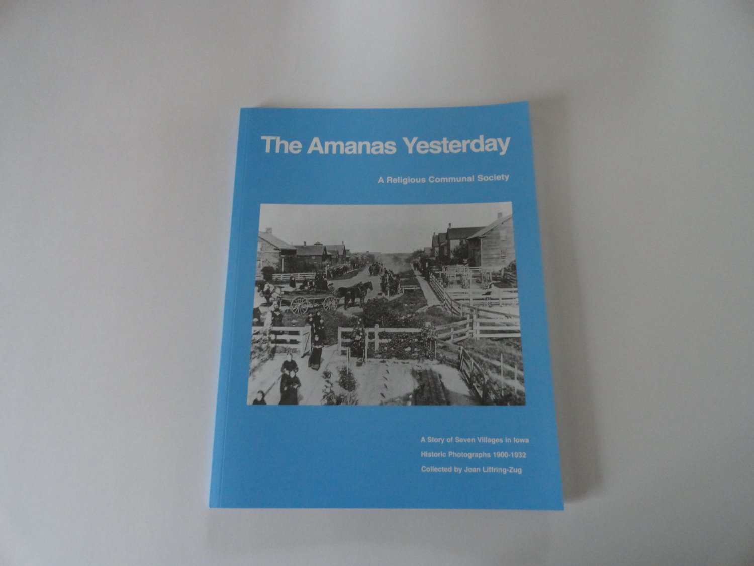 The Amanas Yesterday: A Religious Communal Society