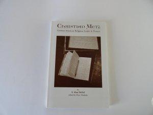 Christian Metz German-American Religious Leader & Pioneer