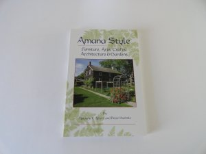 Amana Style: Furniture, Arts, Crafts, Architecture & Gardens