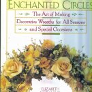 ENCHANTED CIRCLES Elizabeth Jane Lloyd The Art of Making Decorative Wreaths Craft Book location102