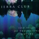 Sierra Club 100 Years of Protecting Nature Tom Turner  Nature Book location102