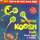 The OFFICIAL KOOSH BOOK Kooshy Games and Activities 33 Games John Cassidy locationO3