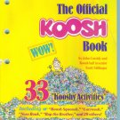 The OFFICIAL KOOSH BOOK 33 Kooshy Activities Yellow Book John Cassidy Scott Stillinger locationO3
