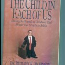 THE CHILD IN EACH OF US Dr. Richard W Dickson Out of Print