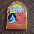 CUDDLY KITTENS Playmore/Waldman Board Book Infant Toddler Childrens Stories Loc14
