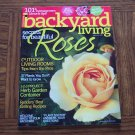 BACKYARD LIVING Secrets For Beautiful Roses June July 2007 Back Issue Gardening Magazine Loc14