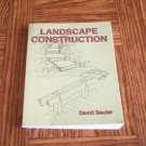 LANDSCAPE CONSTRUCTION David Sauter Delmar Text Book