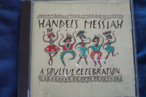 HANDEL'S MESSIAH A Soulful Celebration ~ Music CD