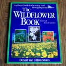 THE WILDFLOWER BOOK East Of The Rockies Donald and Lillian Stokes Gardening Flowers